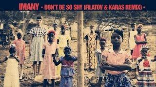 Imany - Don't Be so Shy (Filatov & Karas Remix) / OFFICIAL